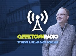 Geektown Radio - TV & Film News, TV Premiere Updates & Air Date Info!