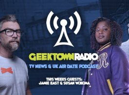 Geektown Radio : 87 - Interviews With Crazyhead's Susan Wokoma & Presenter Jamie East, Plus UK TV News & Air Date Info!