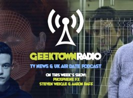 Geektown Radio 154: Phosphene FX - Mr Robot, Looming Tower, UK TV News & UK TV Air Dates!