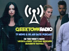 Geektown Radio 155: 'Jessica Jones' Costume Designer Elisabeth Vastola, UK TV News & UK TV Air Dates!