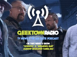 Geektown Radio 163: 'Godless' & 'Breaking Bad' Makeup Designer Tarra Day, UK TV News & Air Dates!