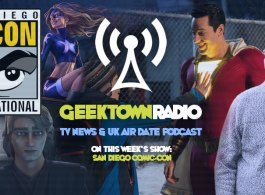 Geektown Radio 166: #SDCC San Diego Comic Con Special, Film, UK TV News & Air Dates!