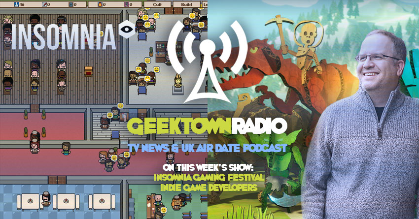 Geektown Radio 171: Insomnia 63 Gaming Festival, Indie Game Developers, UK TV News & Air Dates!