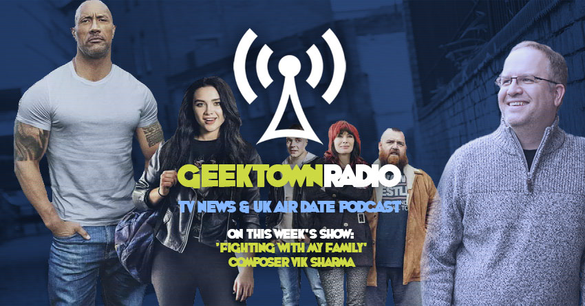 Geektown Radio 192: 'Fighting With My Family' Composer Vik Sharma