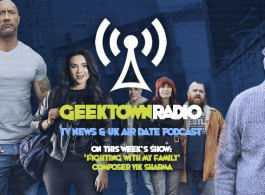 Geektown Radio 192: 'Fighting With My Family' Composer Vik Sharma, Film News, UK TV News & Air Dates!