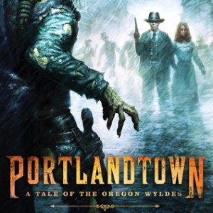 Review: Portlandtown: A Tale of the Oregon Wyldes by Rob DeBorde