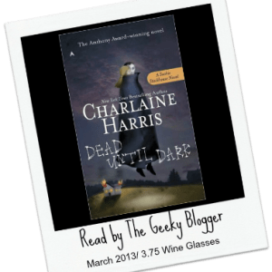 ReRead Review: Dead Until Dark by Charlaine Harris (Spoilers Included) #SeriouslySeries