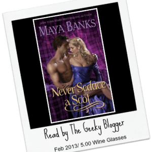 #ArmchairAudie Review: Never Seduce a Scot by Maya Banks