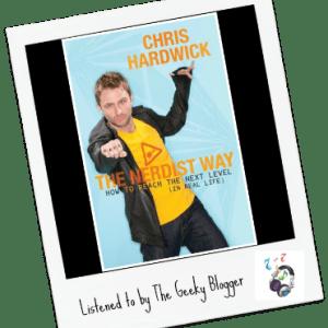 Audiobook Review: The Nerdist Way by Chris Hardwick