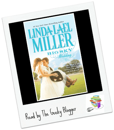 Review Big Sky Wedding By Linda Lael Miller Geeky Bloggers Book Blog