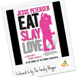 Audiobook Review: Eat Slay Love by Jesse Petersen