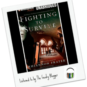 Audiobook Review: Fighting to Survive by Rhiannon Frater