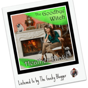 Audiobook Review: The Goodbye Witch by Heather Blake