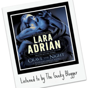 Rate It File It Audiobook Review: Crave the Night by Lara Adrian