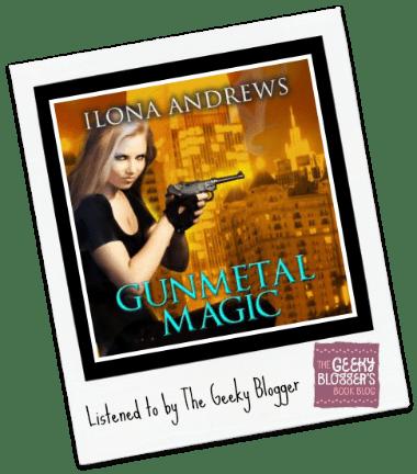 Audiobook Review: Gunmetal Magic by Ilona Andrews