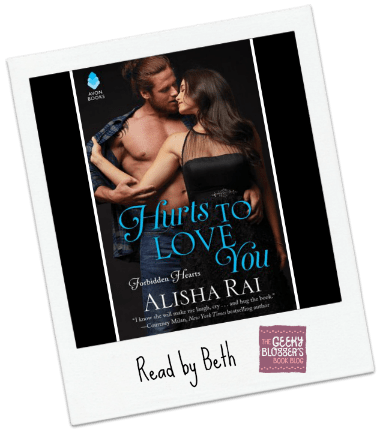 Beths Review Hurts To Love You By Alisha Rai Geeky Bloggers Book