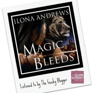 Audiobook Review: Magic Bleeds by Ilona Andrews