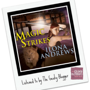 Audiobook Review: Magic Strikes by Ilona Andrews