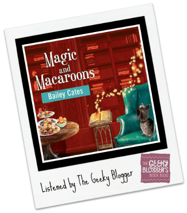 Audiobook Review: Magic and Macaroons by Bailey Cates