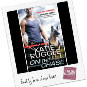 Geeky Readers Review: On the Chase by Katie Ruggle +Audiobook Thoughts @TantorAudio