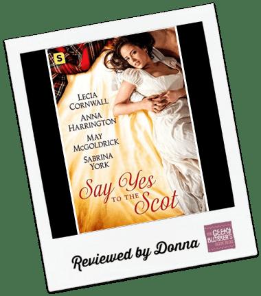 Donna's Review: Say Yes to the Scot by Lecia Cornwall, Anna Harrington, May McGoldrick, Sabrina York