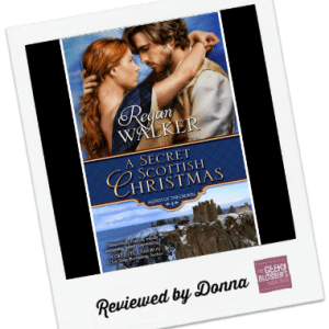 Donna's Review: A Secret Scottish Christmas by Regan Walker