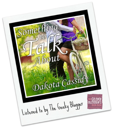 Fun Friday Audiobook Review: Something to Talk About by Dakota Cassidy