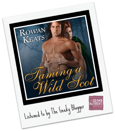 Audiobook Review: Taming a Wild Scot by Rowan Keats
