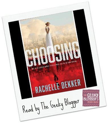 Early Review: The Choosing by Rachelle Dekker