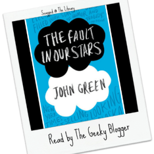 Snagged @ The Library Review: The Fault in Our Stars by John Green