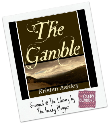 Snagged@TheLibrary Review: The Gamble by Kristen Ashley