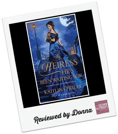 Donna's Review: The Heiress He's Been Waiting For by Kaitlin O'Riley