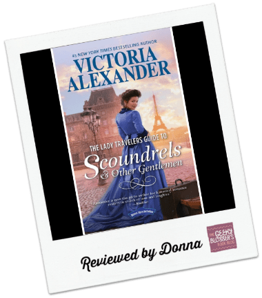 Donna's Review: The Lady Traveler's Guide to Scoundrels and Other Gentlemen by Victoria Alexander