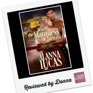 Donna's Review: When the Marquess Returns by Alanna Lucas