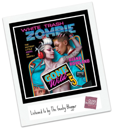 Audiobook Review: White Trash Zombie Gone Wild by Diana Rowland