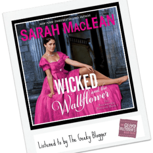 Audiobook Review: Wicked and the Wallflower by Sarah MacLean