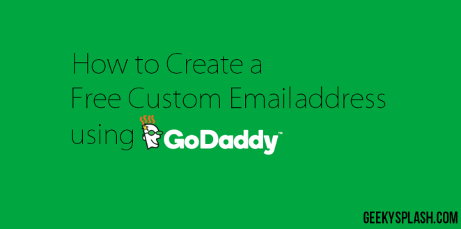 how-to-create-a-free-custom-email-address-using-godaddy-geekysplash