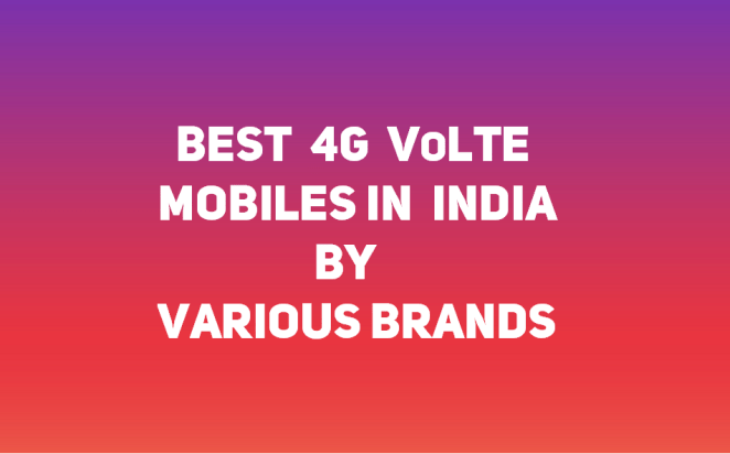 https://www.geekysplash.com/wp-content/uploads/2017/06/Best-4G-VoLTE-Mobile-Various-Brands-1