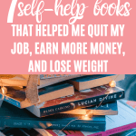 7 self-help books that helped me have the guts to do what I love earn more money and lose weight