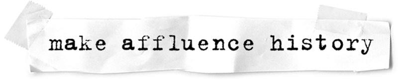 Make Affluence History