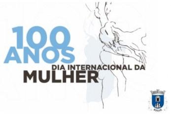 100 anos de 8 de Março Mulheres em luta por autonomia, igualdade e direitos ainda há muito por que lutar!
