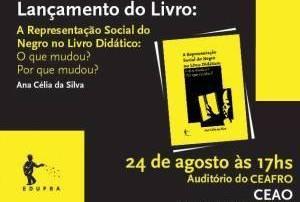 Ana Célia Silva lança, dia 24/8 o livro A Representação Social do Negro no Livro Didático:O que mudou? Por que mudou?