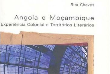 Angola e Moçambique Experiência Colonial e Territórios Literários