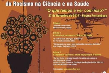I Seminário Nacional sobre os impactos do Racismo na Ciência e na Saúde