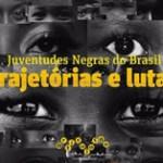 Livro mostra dores e lutas da juventude negra no Brasil