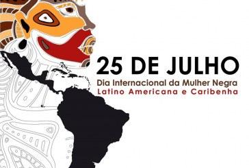 25 de Julho: Dia internacional da mulher negra Latina Americana e Caribenha – Construindo nossa história com autonomia