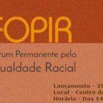 Fórum Permanente pela Igualdade Racial é inaugurado