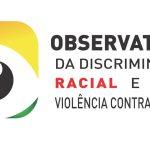 Observatório identificará situações racista ou violência contra a mulher e LGBTs