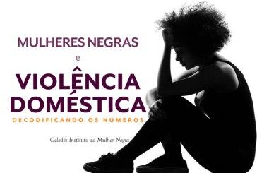 Pesquisa Mulheres Negras e Violência Doméstica: decodificando os números - e-Book