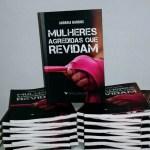 Release: Lançamento oficial do livro – reportagem Mulheres Agredidas que Revidam